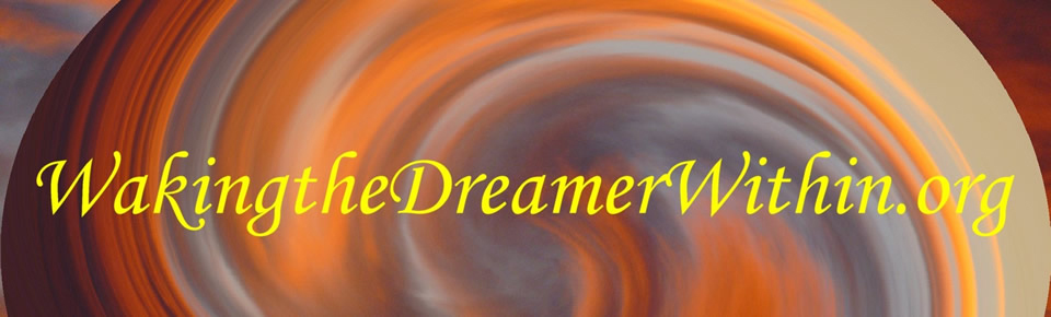Waking the Dreamer Within